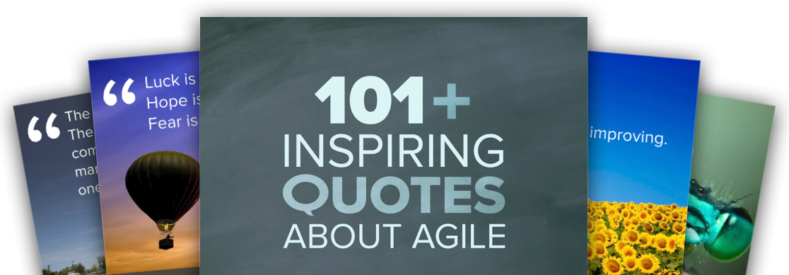 """101 Inspiring Quotes About Agile"