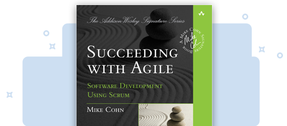 Succeeding with Agile: Software Development Using Scrum cover