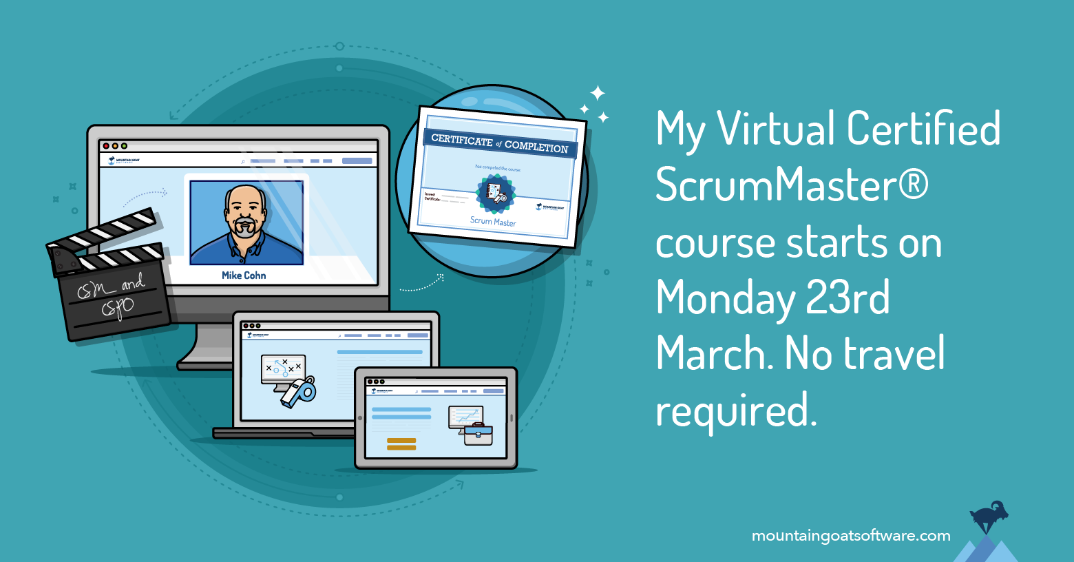 Time-Sensitive Announcement: March 23rd-26th Virtual Certified ScrumMaster® with Mike Cohn now open for registration