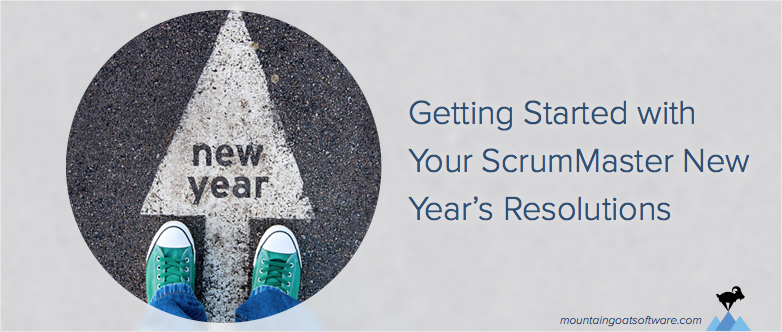 21 New Year's Resolutions for Scrum Masters