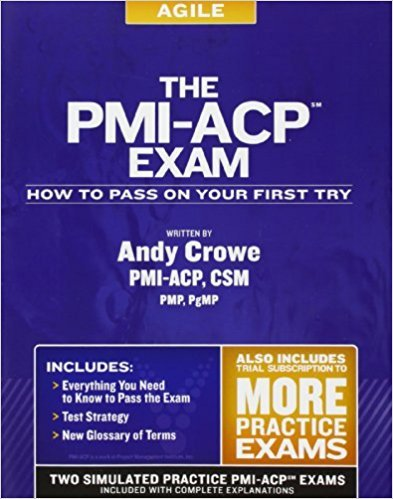 The PMI-ACP Exam: How to Pass On Your First Try