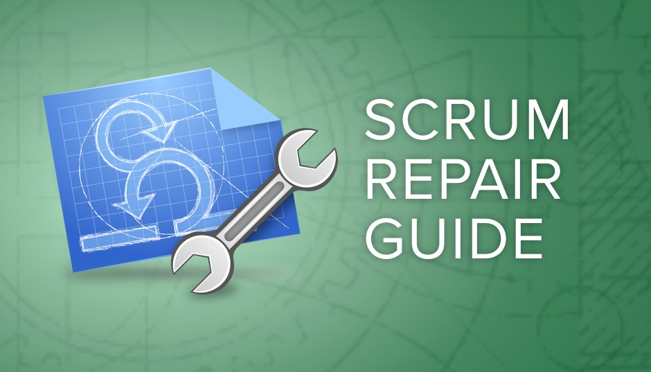 Scrum Repair guide
